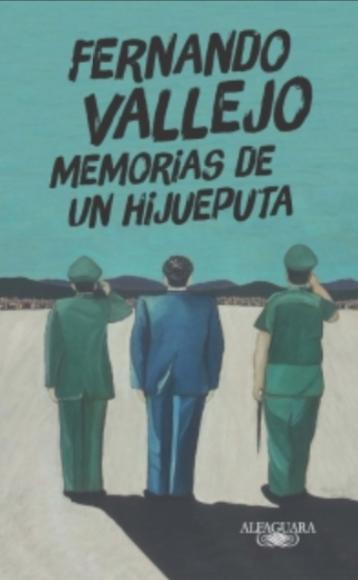 Memorias de Un Hijueputa Libro Fernando Vallejo