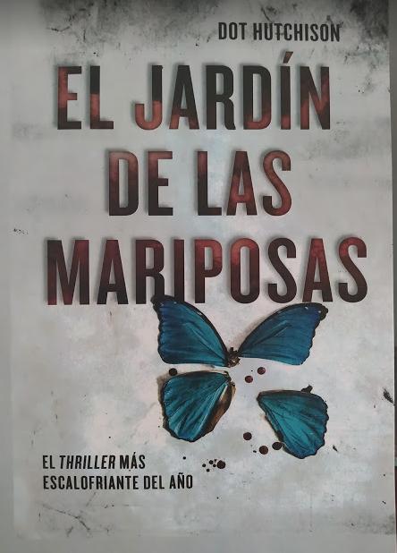 El Jardin De Las Mariposas Autor: Dot Hutchison