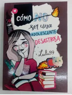 Como No Ser Una Adolescente Desastrosa Autor Lulu 99