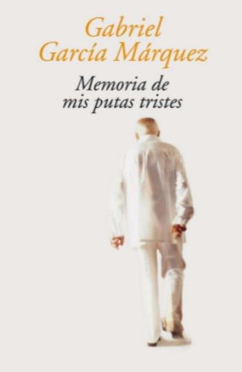 Memoria de mis Putas Tristes Libro Gabriel García Márquez