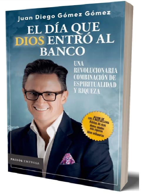 El Día Que Dios Entro Al Banco Libro Juan Diego Gómez