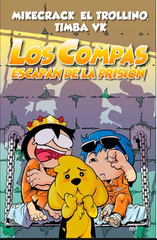 Los Compas Escapan de la prision Autor: MIKECRACK EL TROLLINO