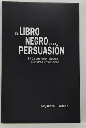 Libro Negro De La Persuasión  Autor: Alejandro Llantada