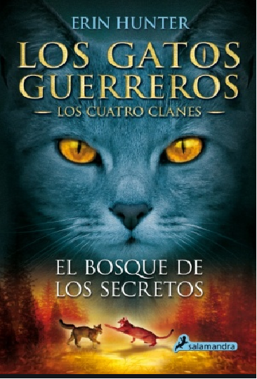 Gatos Guerreros El Bosque de los secretos Los cuatro clanes