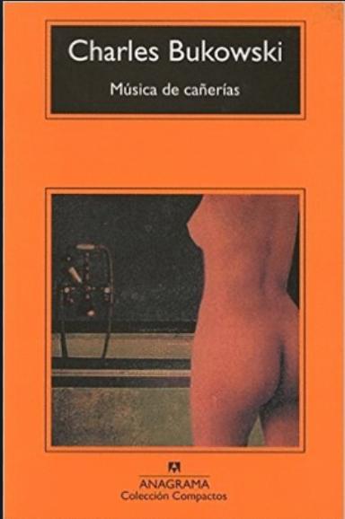 Musica de Cañerias libro Charles Bukowski