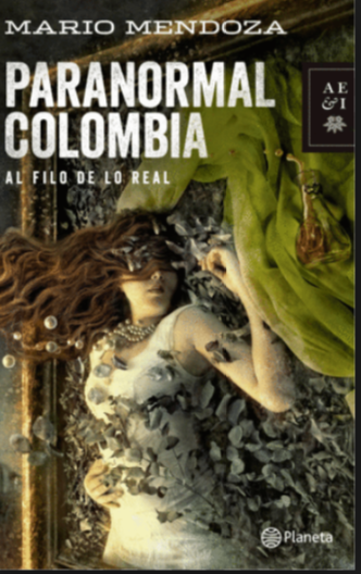 Paranormal Colombia Libro Mario Mendoza