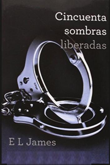 Cincuenta Sombras liberadas (Cincuenta sombras de Grey) Libro E.L. James
