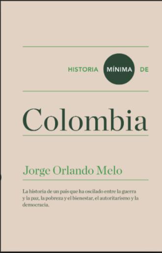 Historia Mínima de Colombia Libro Jorge Orlando Melo