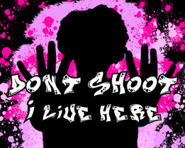 Don't Shoot - I Live Here