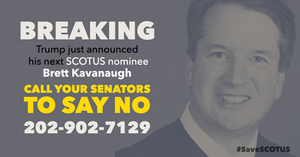 TELL YOUR SENATORS TO REJECT KAVANAUGH. CALL 202-902-7129