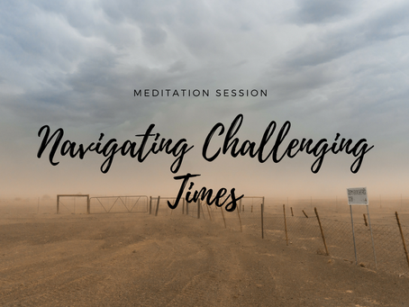 Navigating Challenging Times