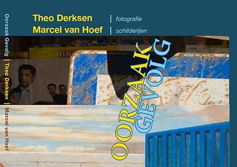 Oorzaak Gevolg - Theo Derksen & Marcel van Hoef