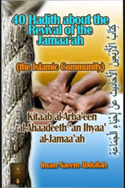 40 Hadith About the Revival of the Jamaa'ah