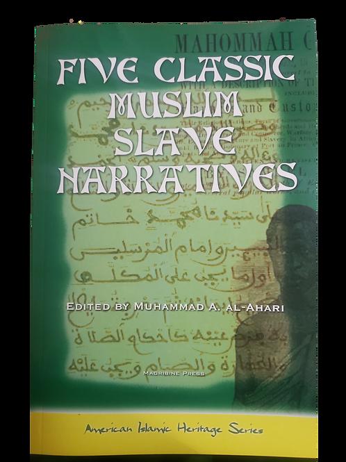 Five Classic Muslim Slave Narratives (American Islamic Heritage)