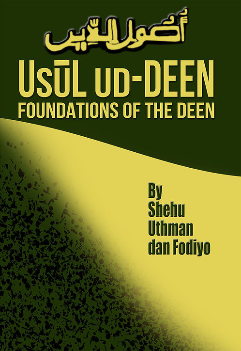 Usul ud-Deen: Foundations of the Deen by Shehu Uthman Dan Fodiyo