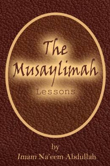 The Musaylimah Lessons