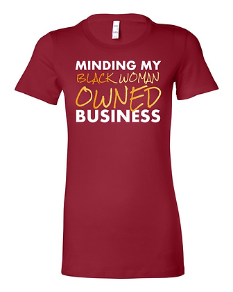 Minding My Black Woman Owned Business - Women's Tee
