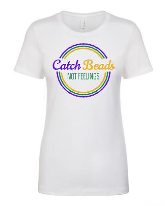 Catch Beads, Not Feelings (Circles) - Women's Tee