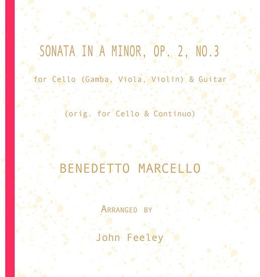 Sonata in A Minor, Op. 2-3:  Cello (Gamba, Viola, Violin) & Guitar: B. Marcello