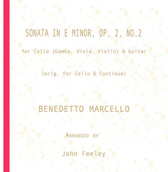 Sonata in E Minor, Op. 2-2:  Cello (Gamba, Viola, Violin) & Guitar: B. Marcello