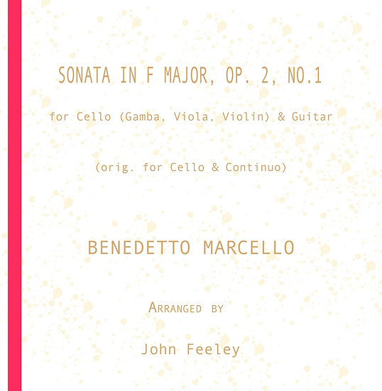 Sonata in F, Op. 2-1:  Cello (Gamba, Viola, Violin) & Guitar: B. Marcello