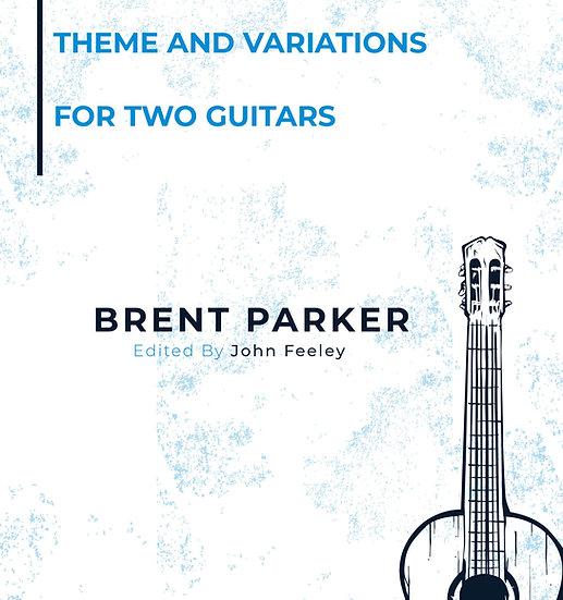 Theme & Variations for 2 Guitars by Brent Parker (ed. John Feeley)