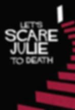 Let's Scare Julie to Death