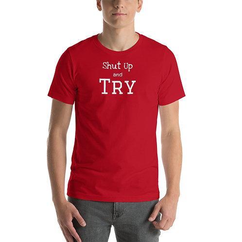 Short-Sleeve Unisex T-Shirt - Shut and Try