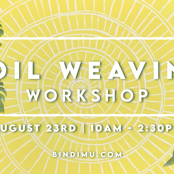 Coil Weaving Workshop with Bindimu
