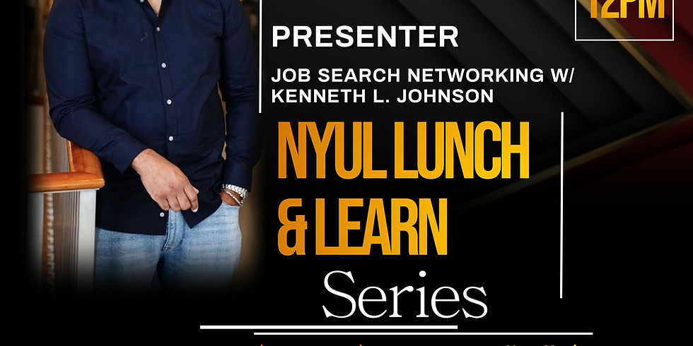 NYUL Lunch & Learn Series: Job Search Networking