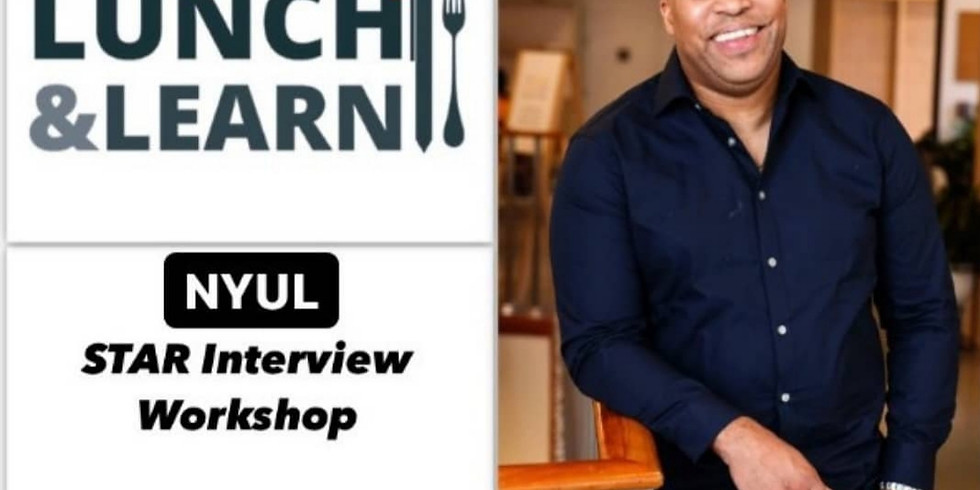 NYUL Lunch & Learn Series: STAR Interview Technique