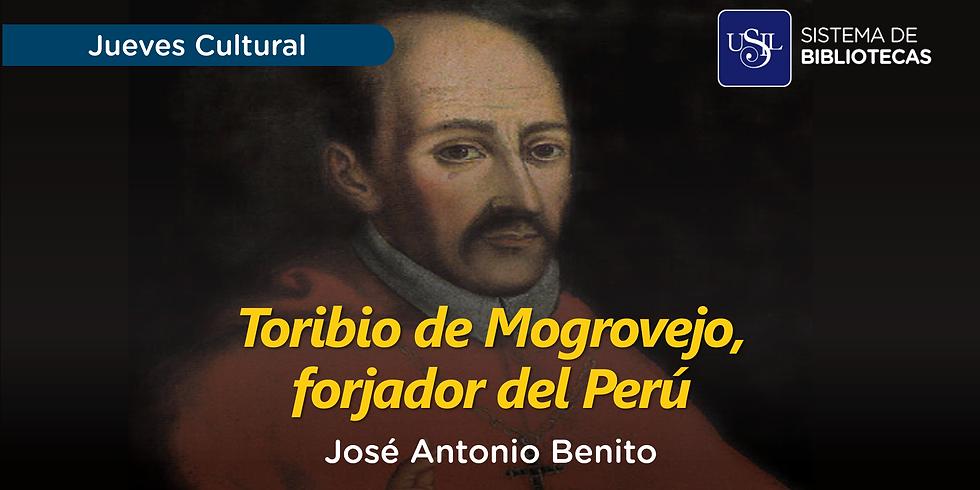 Toribio de Mogrovejo, forjador del Perú