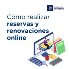 Cómo realizar reservas y renovaciones online