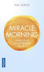 Le miracle morning change la vie. si si