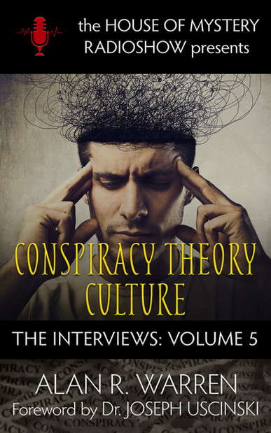 Conspiracy Theory Culture: The Interviews Volume 5