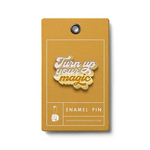 Turn Up Your Magic Enamel Pin