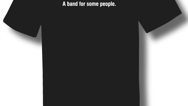 "T-Shirt ""A band for some people."""