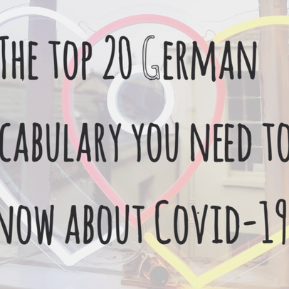 The top 20 German vocabulary you need to know about Covid-19
