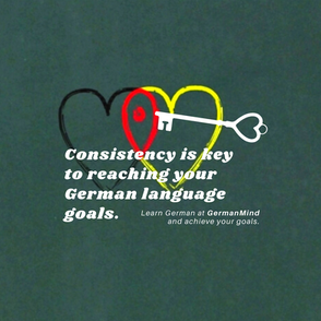 Consistency is key to reaching your German language goals