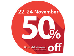50% price off - weekend in Poland