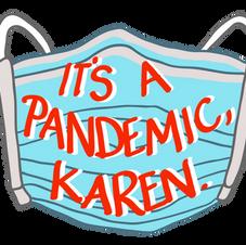 It's A Pandemic Karen Sticker Design 2020
