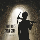 Zhach Kelsch recorded drums on Three Feet From Gold by The Liberty Underground