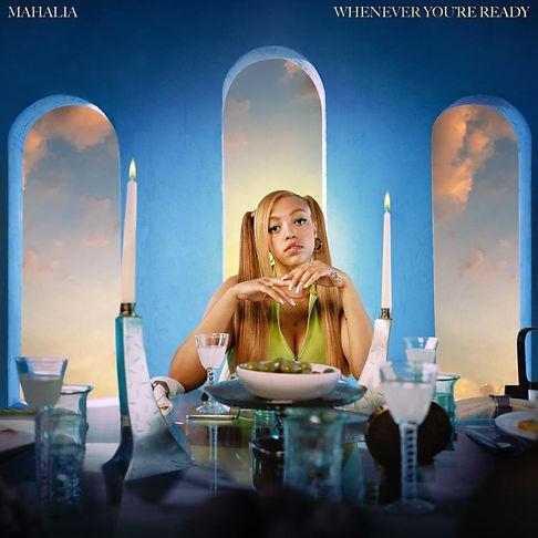 Mahalia - WheneverYouReReady.jpg