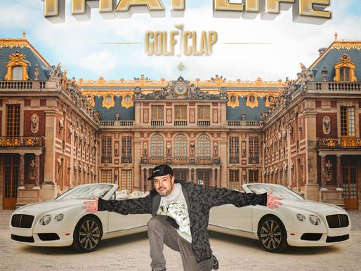 "Golf Clap Launch's Smashing New Single ""That Life"""