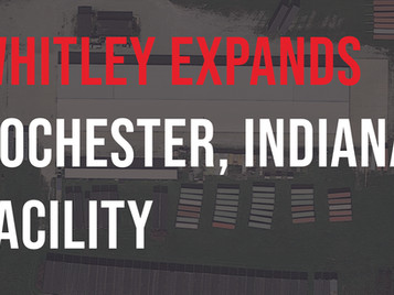 Whitley Expands Rochester, Indiana Facility