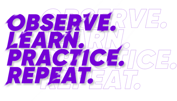 Observe.-Learn.-Practice.-Repeat.png