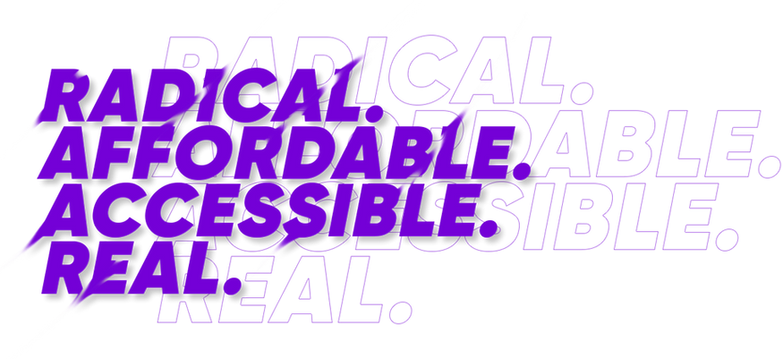 Radical.-Affordable.-accessible.-Real.pn