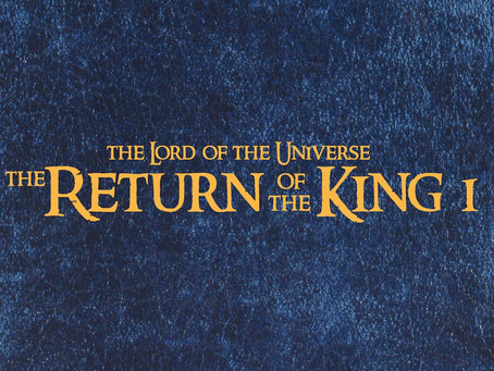 The Return Of The King 1 — He Expects Returns