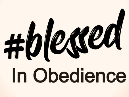 Blessed In Obedience