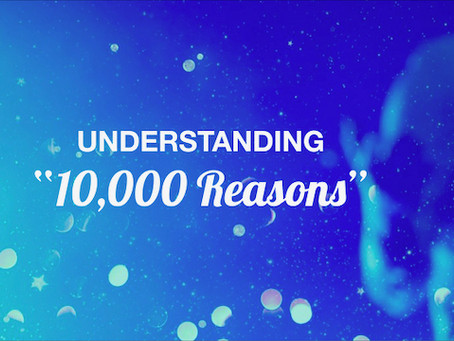 "Understanding ""10,000 Reasons (Bless the Lord)"""